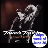 Travis Tritt 2 Disc CD Set- Homegrown- PRESALE